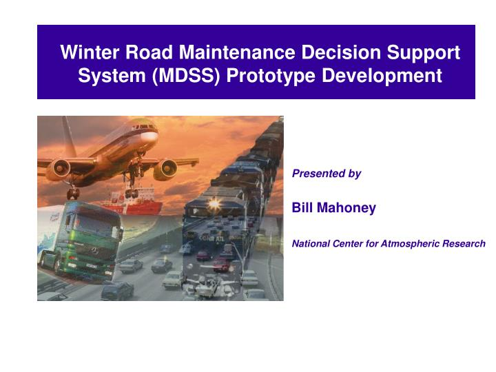 Winter road maintenance decision support system mdss prototype development