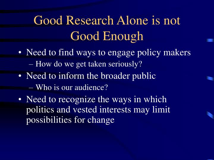 Good Research Alone is not Good Enough
