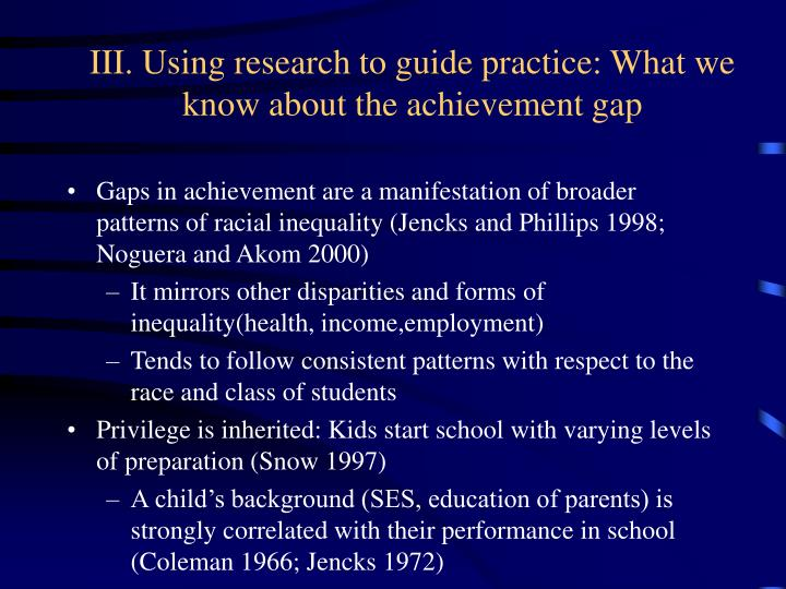 III. Using research to guide practice: What we know about the achievement gap