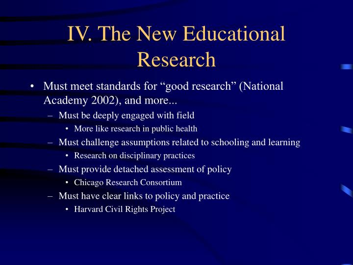 IV. The New Educational Research