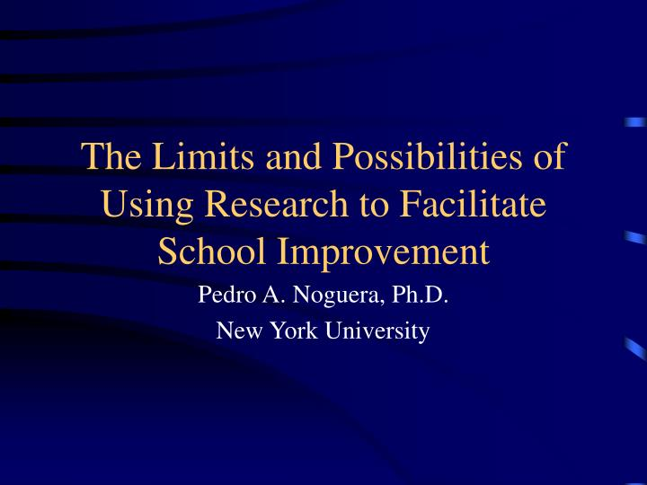 The limits and possibilities of using research to facilitate school improvement
