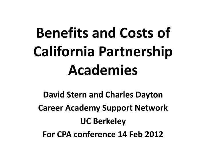 Benefits and costs of california partnership academies