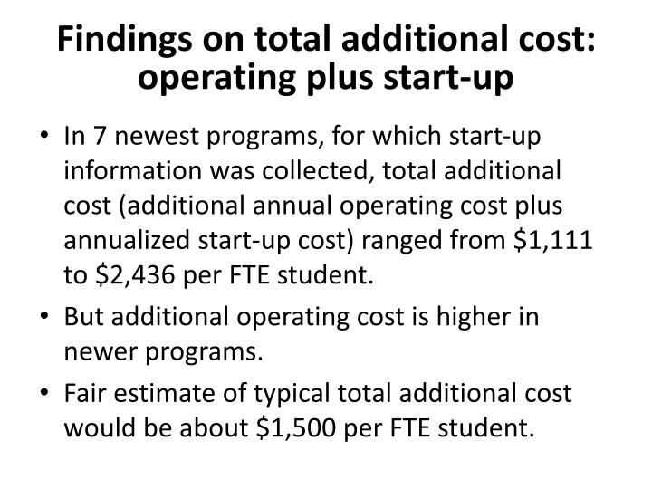 Findings on total additional cost: operating plus start-up