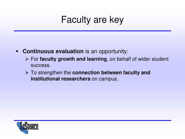 Faculty are key