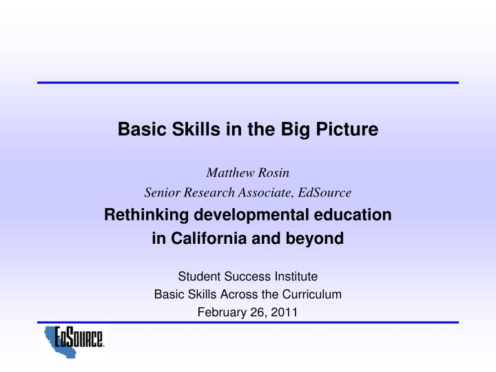 Basic Skills in the Big Picture