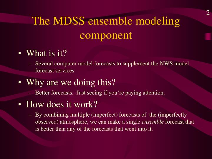 The mdss ensemble modeling component
