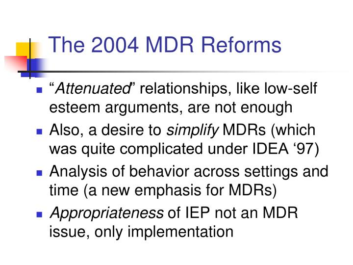 The 2004 MDR Reforms