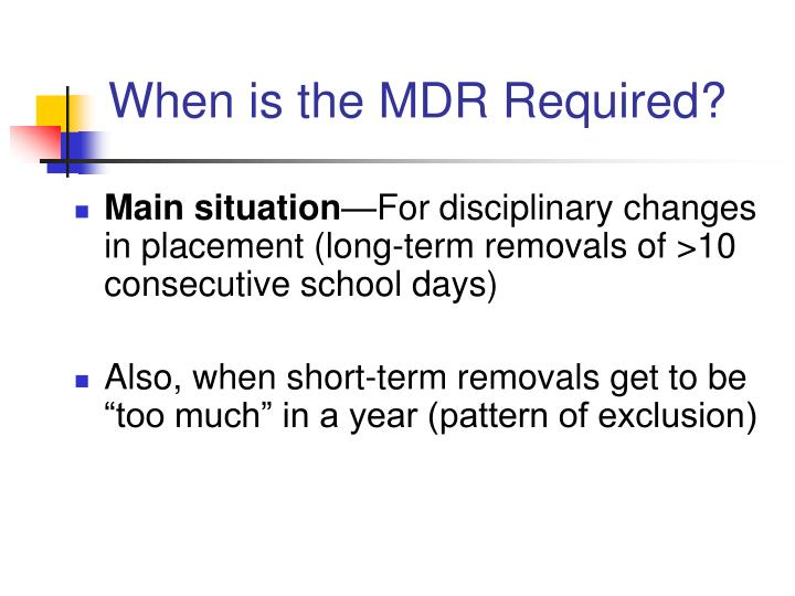 When is the MDR Required?
