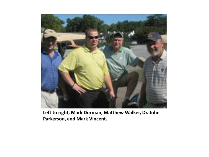 Left to right, Mark Dorman, Matthew Walker, Dr. John