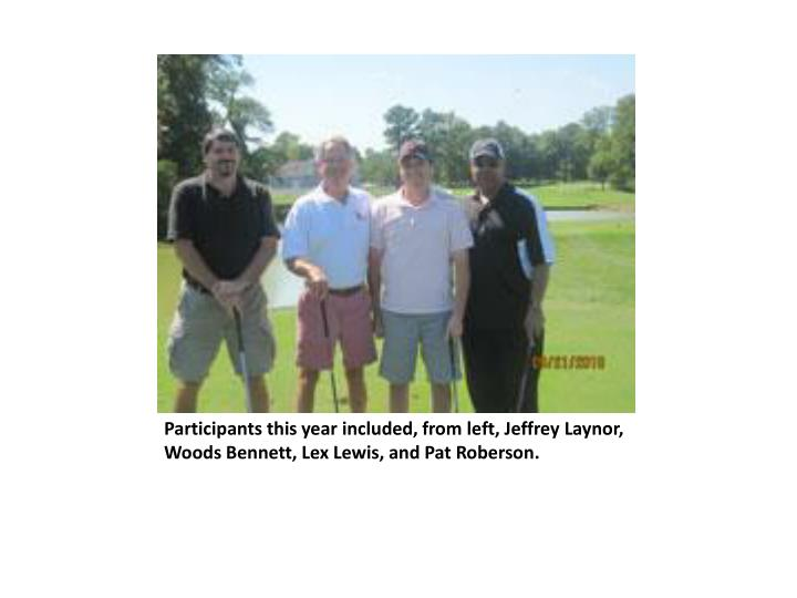 Participants this year included from left jeffrey laynor woods bennett lex lewis and pat roberson