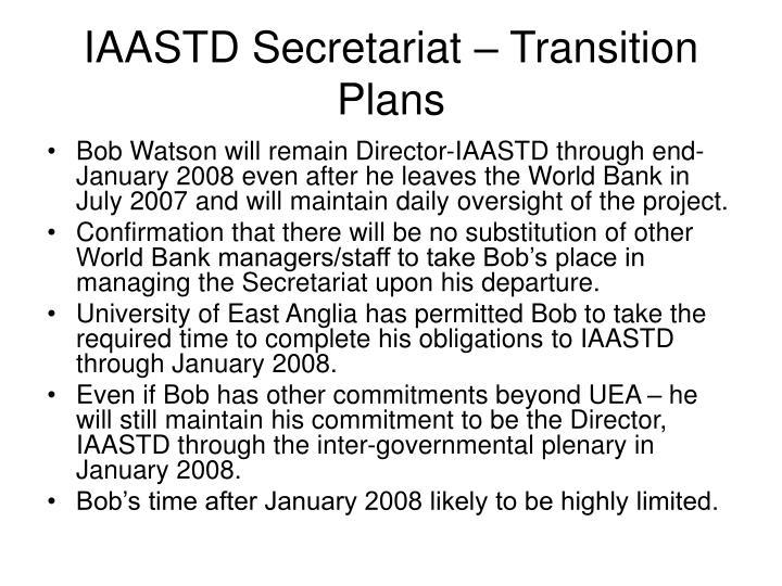 IAASTD Secretariat – Transition Plans