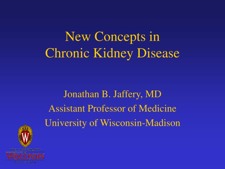 new concepts in chronic kidney disease n.