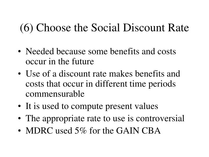 (6) Choose the Social Discount Rate