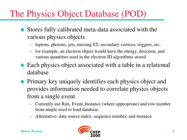 The Physics Object Database (POD)