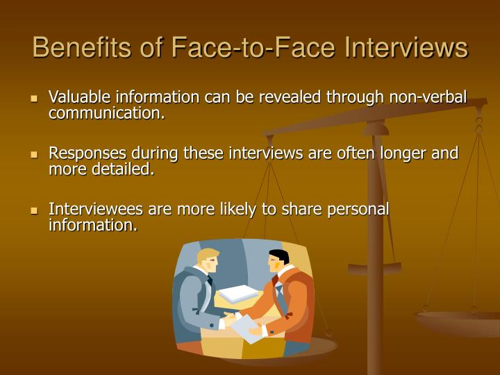 Benefits of Face-to-Face Interviews