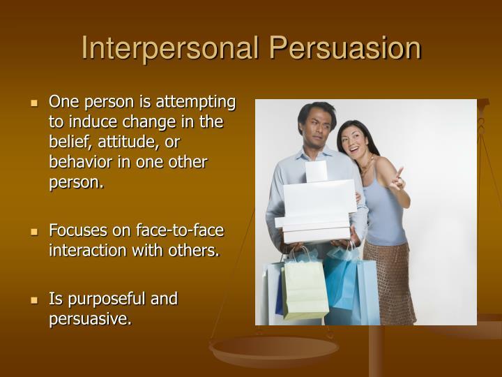 Interpersonal persuasion