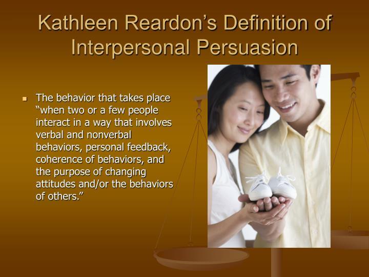 Kathleen Reardon's Definition of Interpersonal Persuasion