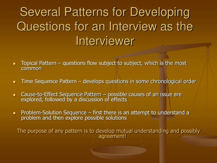 Several Patterns for Developing Questions for an Interview as the Interviewer