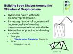 building body shapes around the skeleton of graphical arm1