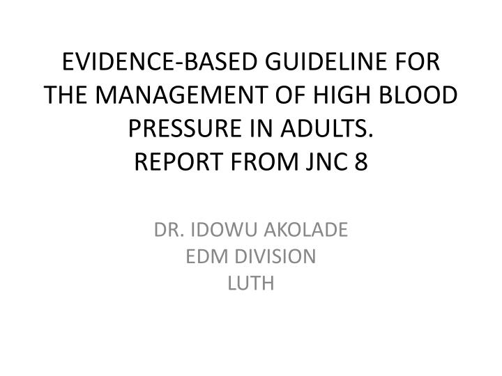 evidence based guideline for the management of high blood pressure in adults report from jnc 8 n.