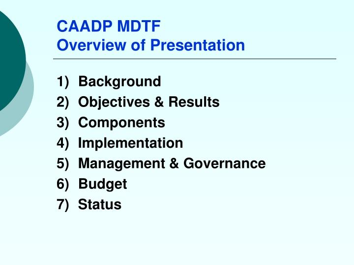 Caadp mdtf overview of presentation
