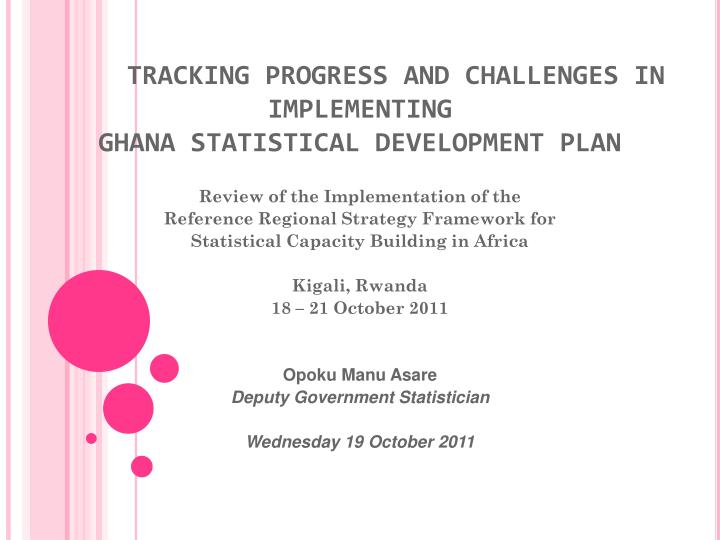 tracking progress and challenges in implementing ghana statistical development plan n.