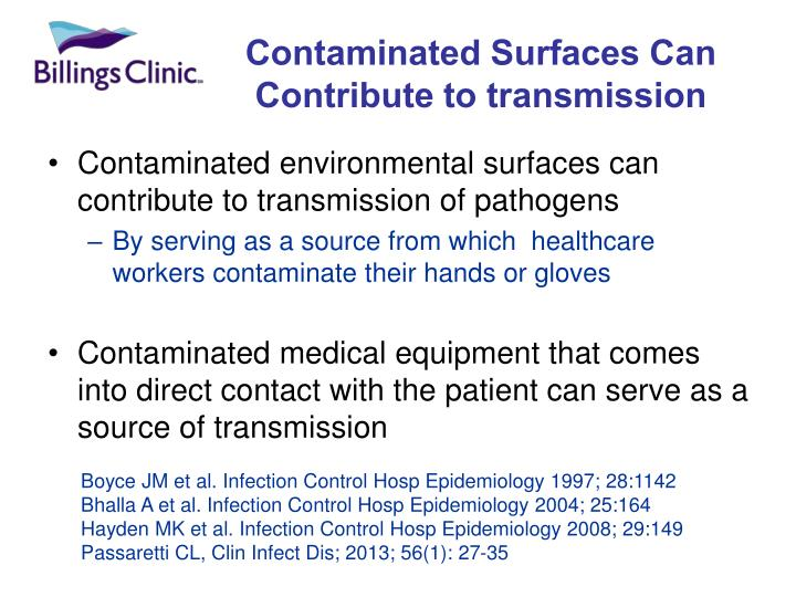 Contaminated environmental surfaces can contribute to transmission of pathogens