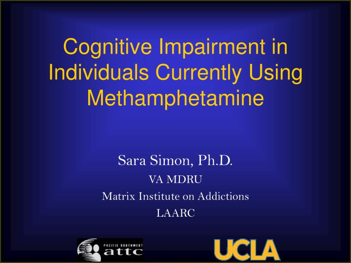 Cognitive Impairment in Individuals Currently Using Methamphetamine