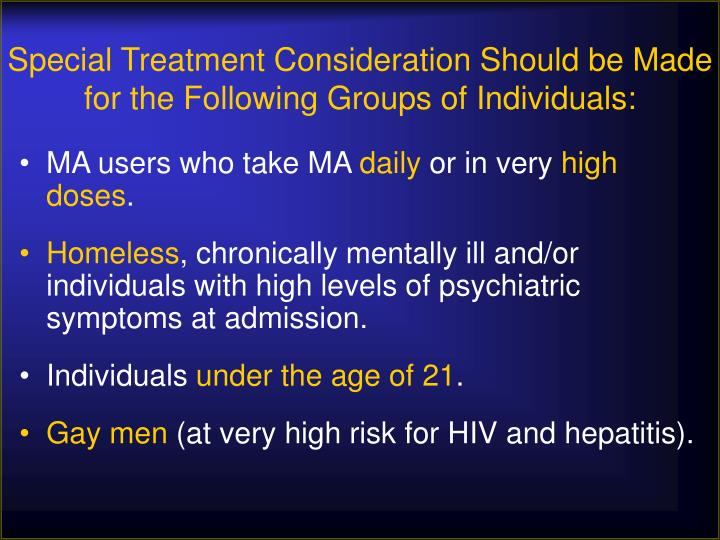 Special Treatment Consideration Should be Made for the Following Groups of Individuals: