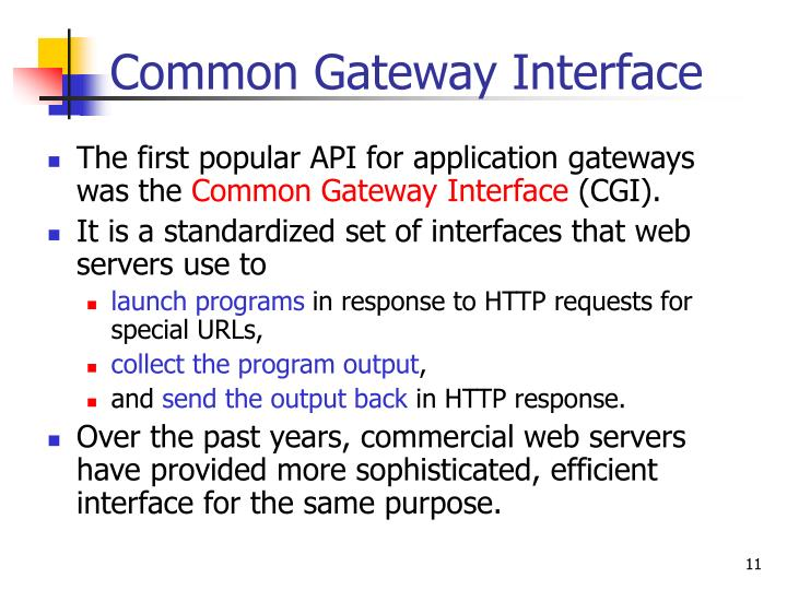 The first popular API for application gateways was the
