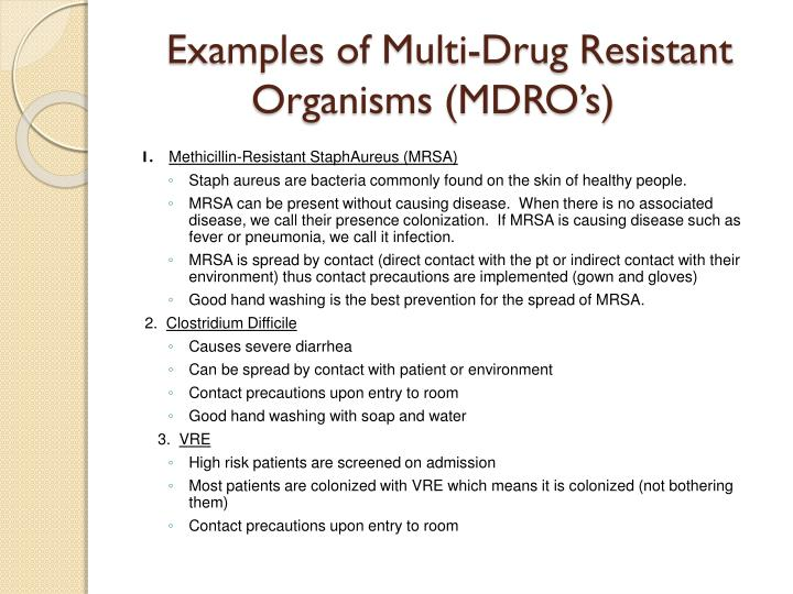 Examples of Multi-Drug Resistant Organisms (MDRO's)