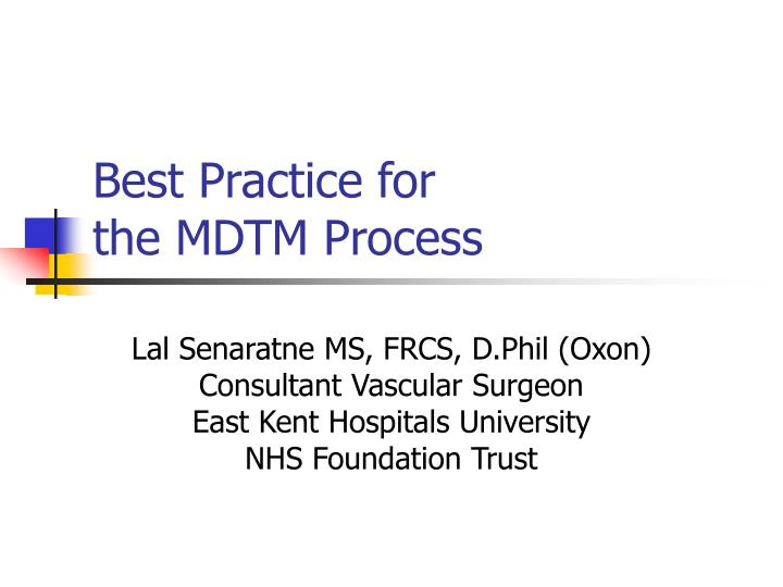 Best practice for the mdtm process
