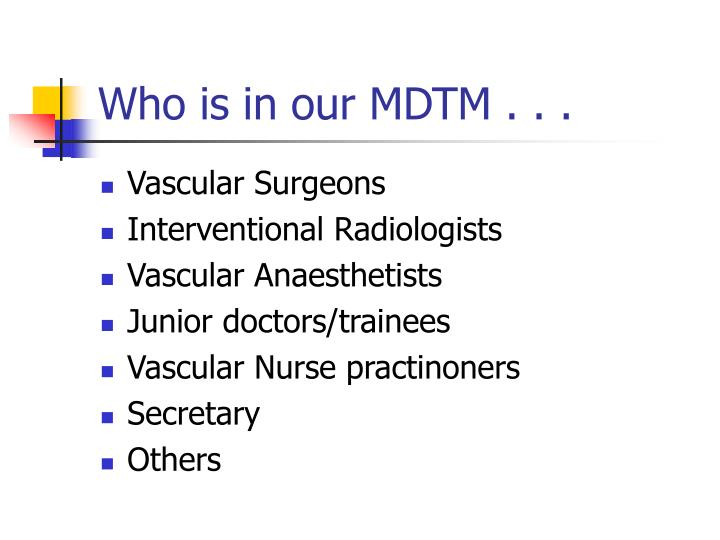 Who is in our MDTM . . .