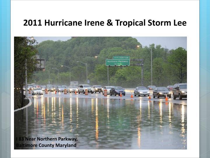 2011 Hurricane Irene & Tropical Storm Lee