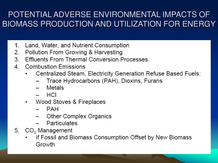 POTENTIAL ADVERSE ENVIRONMENTAL IMPACTS OF BIOMASS PRODUCTION AND UTILIZATION FOR ENERGY