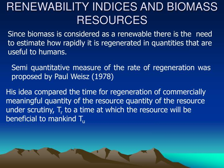 RENEWABILITY INDICES AND BIOMASS RESOURCES