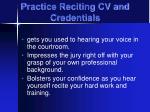 practice reciting cv and credentials