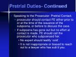 pretrial duties continued1