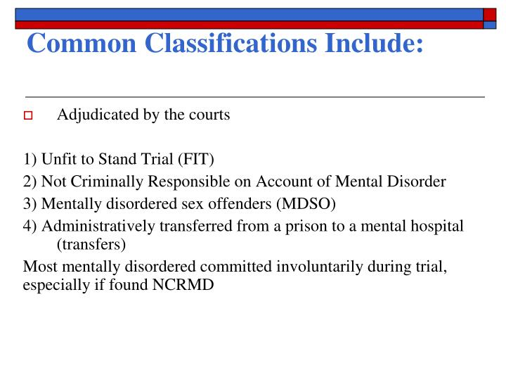 Common Classifications Include: