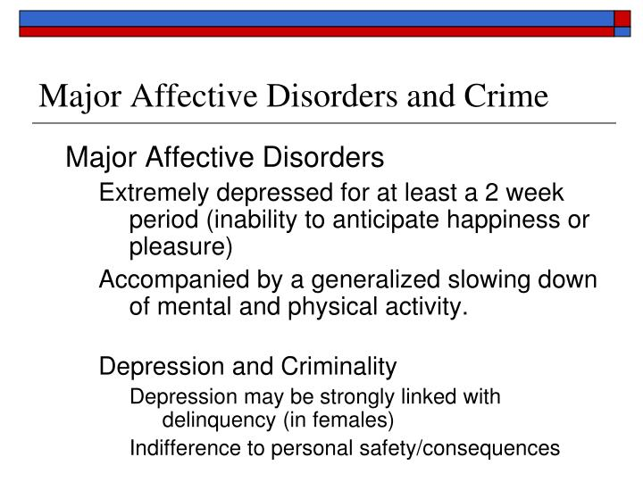 Major Affective Disorders and Crime