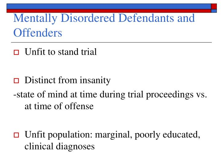 Mentally Disordered Defendants and Offenders