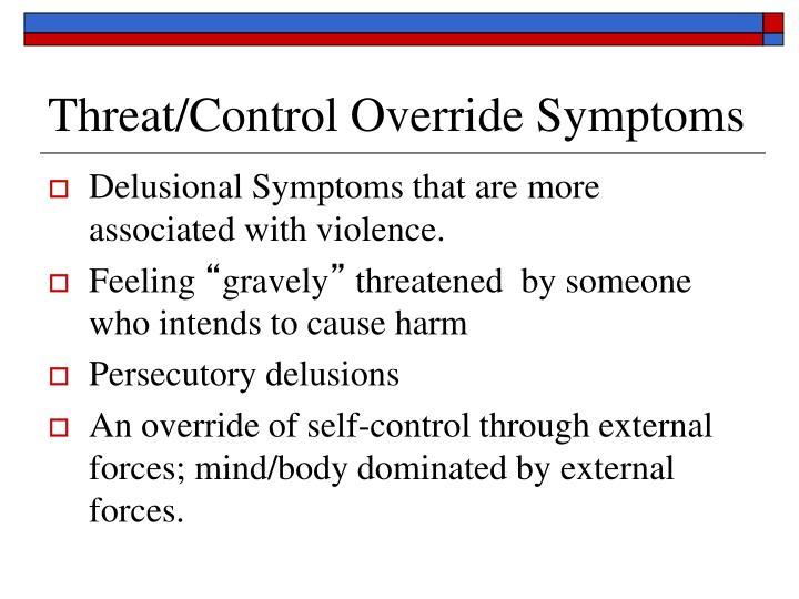 Threat/Control Override Symptoms