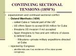 continuing sectional tensions 1850 s