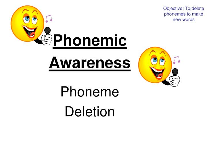 Objective: To delete phonemes to make new words