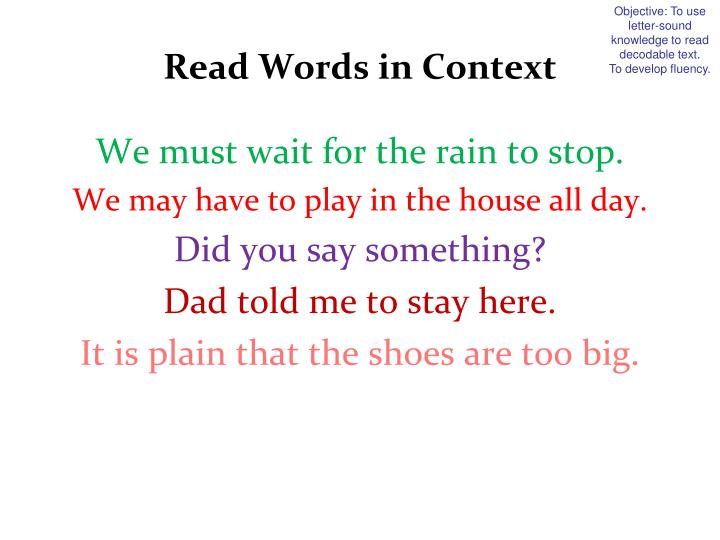 Objective: To use letter-sound knowledge to read decodable text.