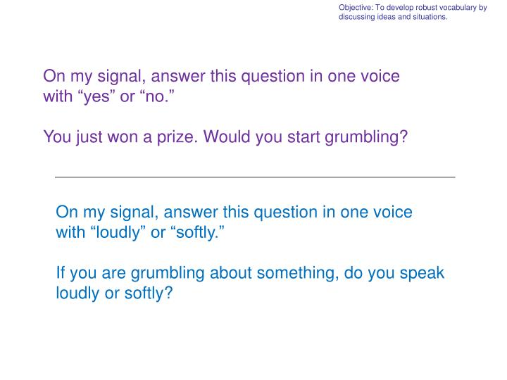 Objective: To develop robust vocabulary by discussing ideas and situations.