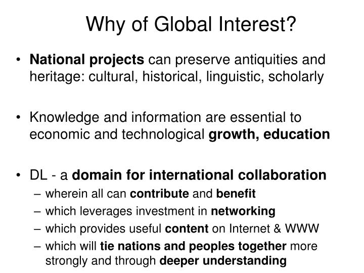 Why of Global Interest?