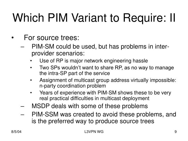 Which PIM Variant to Require: II