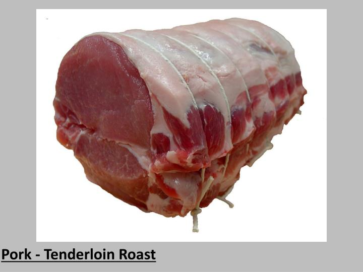 Pork - Tenderloin Roast