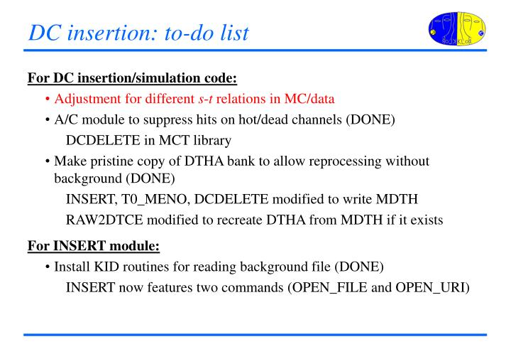 Dc insertion to do list